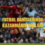 Futbol bahislerinde kazanmanın yolları